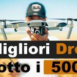 Best Buy droni sotto i 500 euro: 🥇Top 5, offerte e recensioni
